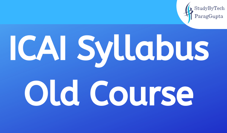 ICAI Syllabus Old Course