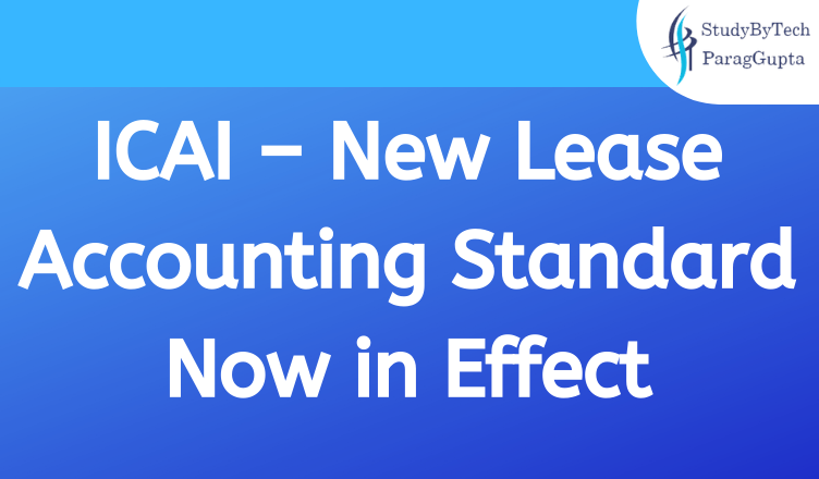 ICAI – New Lease Accounting Standard Now in Effect