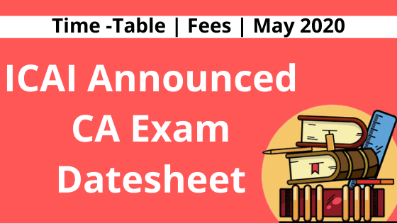 CA Exam Datesheet May 2020