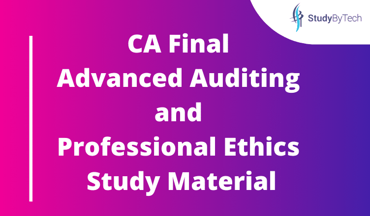 CA Final Advanced Auditing and Professional Ethics Study Material