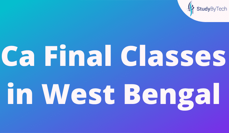 Ca Final Classes in West Bengal