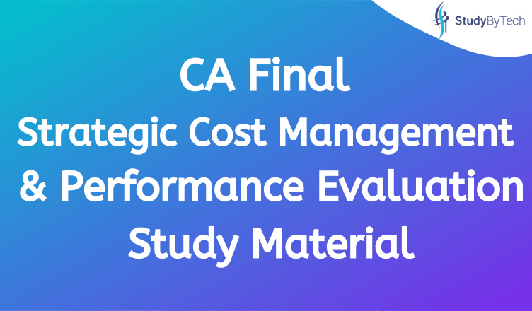 CA Final Strategic Cost Management and Performance Evaluation Study Material