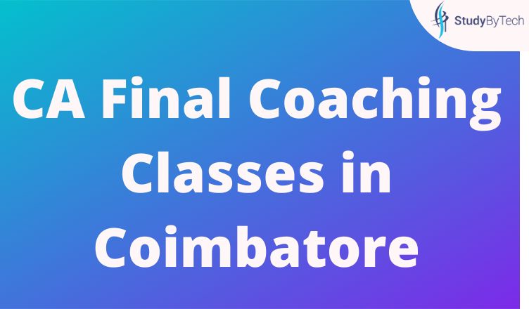 CA Final Coaching Classes in Coimbatore