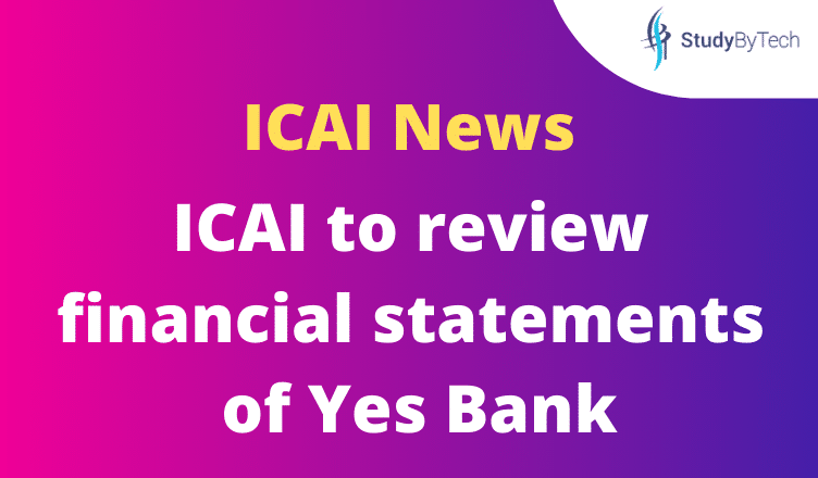 ICAI to review financial statements of Yes Bank 2020