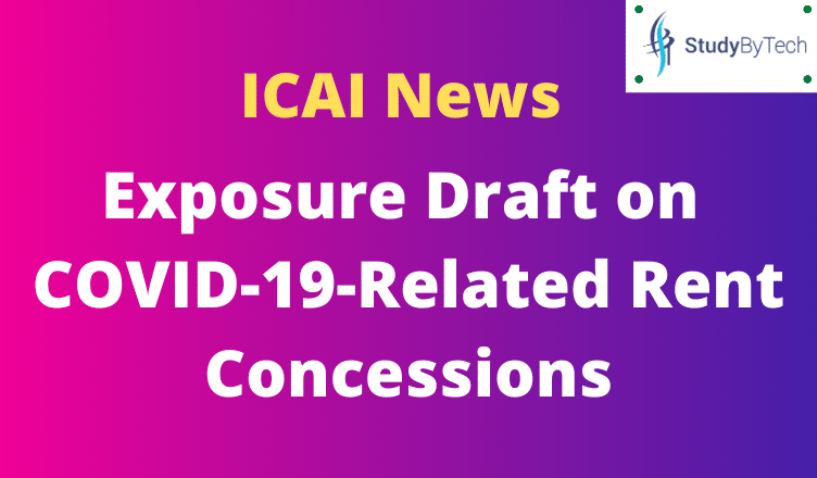 Exposure Draft on COVID-19-Related Rent Concessions | ICAI News