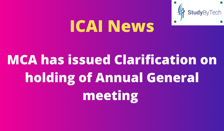 ICAI News: MCA has issued Clarification on holding of Annual General meeting