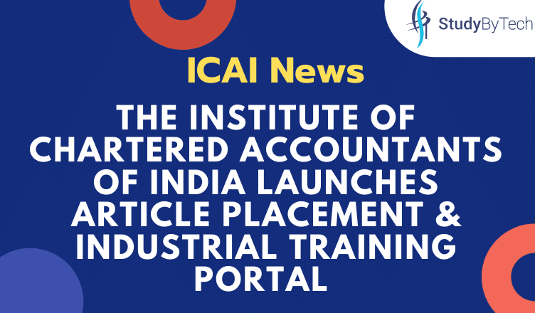 ICAI News: The Institute of Chartered Accountants of India launches Article Placement & Industrial Training Portal