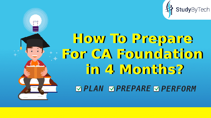 How to Prepare For CA Foundation in 4 Months?