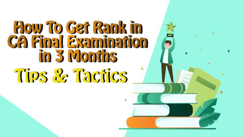 How To Get Rank in CA Final Examination in 3 Months