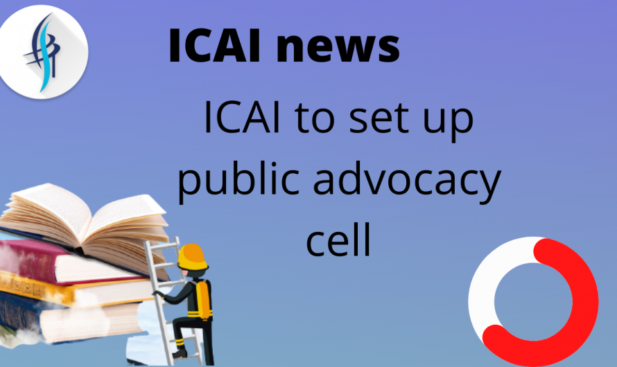 ICAI to set up public advocacy cell