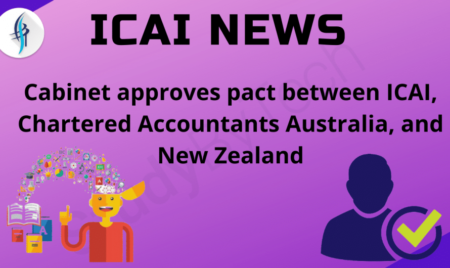 Cabinet approves pact between ICAI, Chartered Accountants Australia, and New Zealand