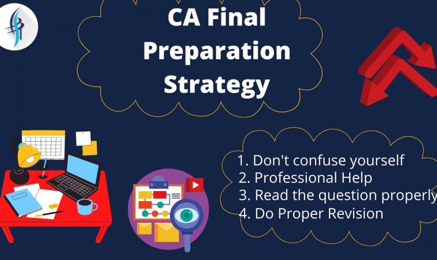 What Shall Be the CA Final Preparation Strategy?