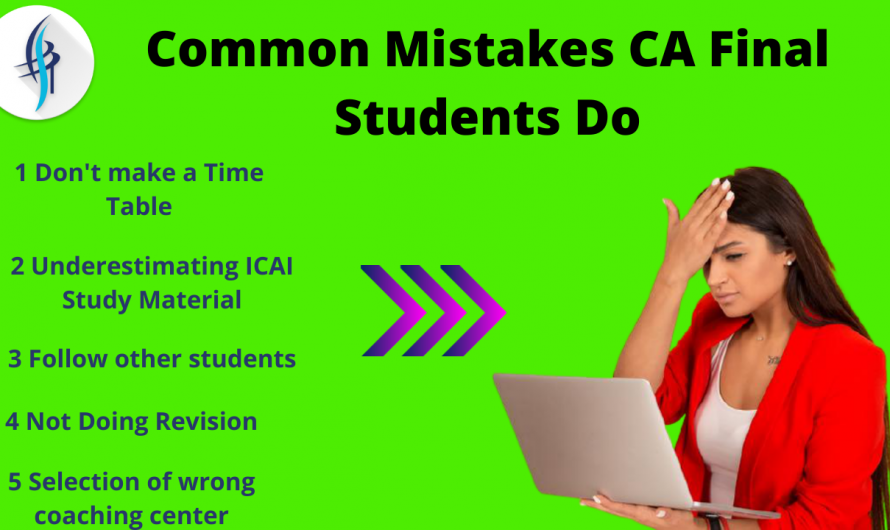 What are the Common Mistakes CA Final Students Do and How to Avoid them?