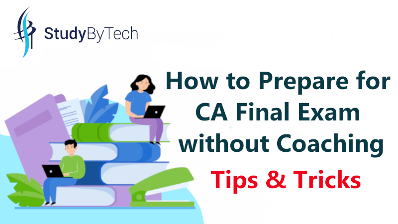How to Prepare for CA Final Exam without Coaching