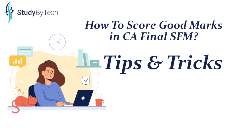 How To Score Good Marks in CA Final SFM? Tips & Tricks