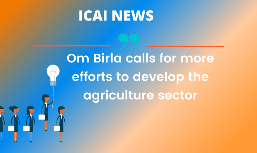 Om Birla calls for more efforts to develop the agriculture sector