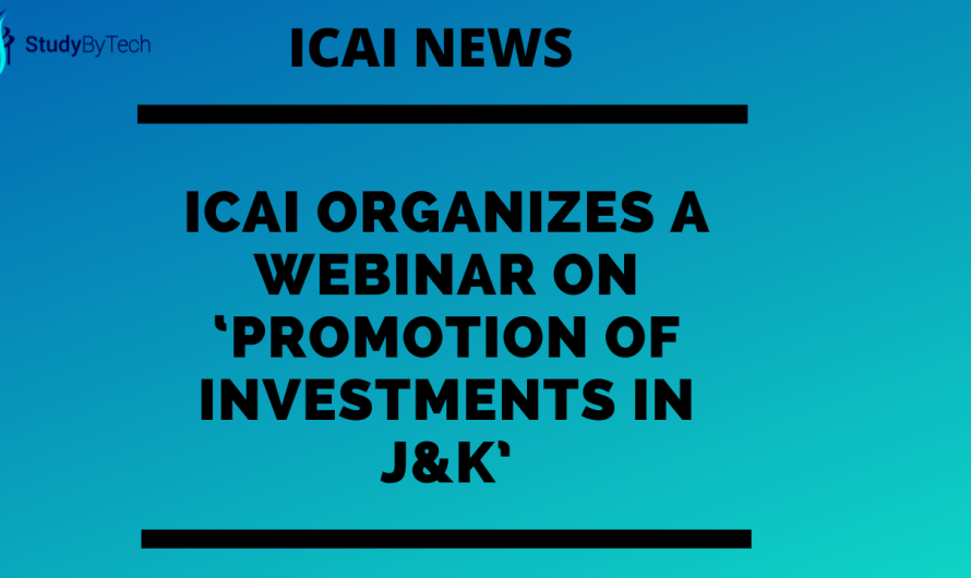 ICAI organizes a webinar on 'Promotion of Investments in J&K'