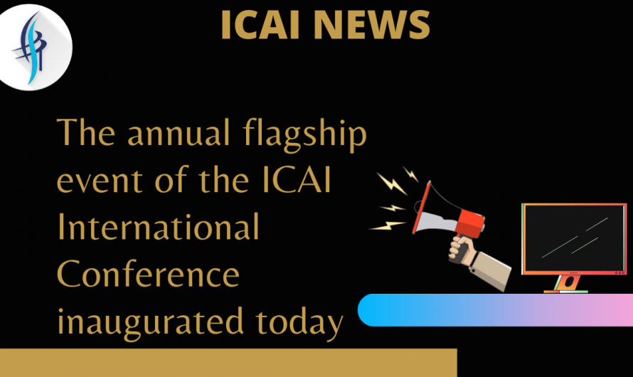 The annual flagship event of the ICAI International Conference inaugurated today