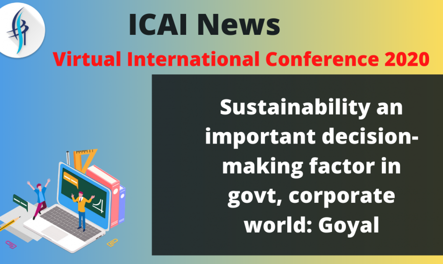 Sustainability an Important Decision-Making factor in govt, Corporate World: Goyal