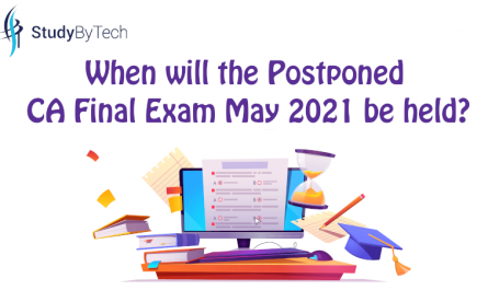 When will the postponed CA Final exam may 2021 will be held