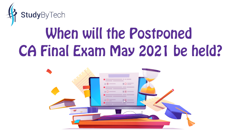 When will the Postponed CA Final Exams 2021 be held?