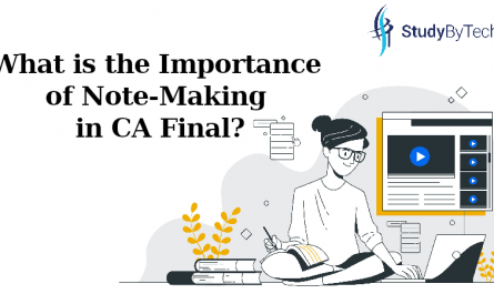 What is the Importance of Note-Making in CA Final?