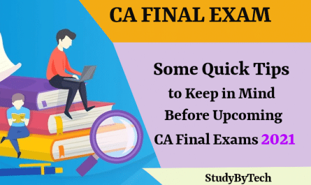 Some Quick Tips to Keep in Mind Before Upcoming CA Final Exams 2021