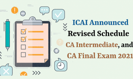 revised schedule for CA intermediate and CA final exams 2021