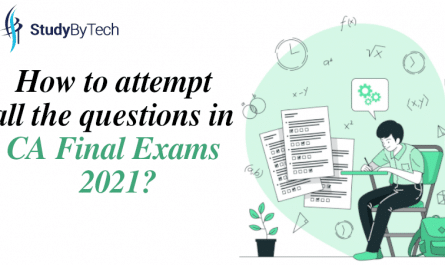 How to attempt all the questions in CA Final Exams 2021