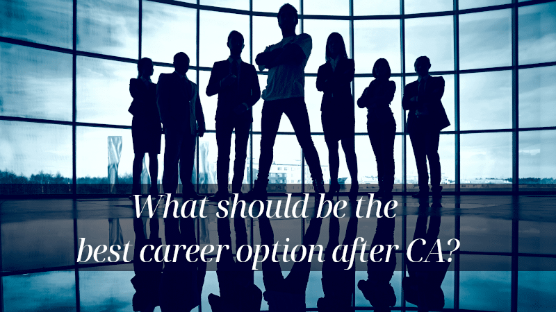 What should be the best career option after CA?